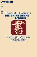 Thomas O. Höllmann: Die chinesische Schrift ★★★