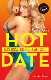 HOT DATE: Das unschuldige Call-Girl - Erotischer Roman