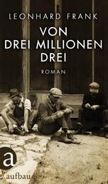 Von drei Millionen drei - Roman