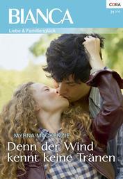 Denn der Wind kennt keine Tränen