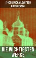 Fjodor Dostojewski: Die wichtigsten Werke von Dostojewski