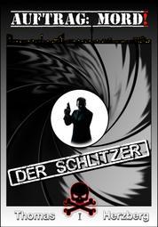 Auftrag: Mord! - Der Schlitzer - Thriller