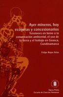 Felipe Rojas Árias: Ayer mineros hoy ecoguías y concesionarios