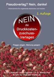 Pseudoverlag? Nein, danke! - Kostenfreie Infobroschüre für angehende Autoren - 2. Auflage