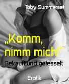 "Toby Summerset: ""Komm, nimm mich!"" ★★★★"