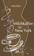 Jenny Green: Milchkaffee in New York ★★★★