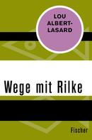 Lou Albert-Lasard: Wege mit Rilke ★★★★★