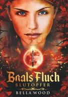 Bella Wood: Baals Fluch