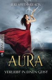 Aura – Verliebt in einen Geist - Band 1