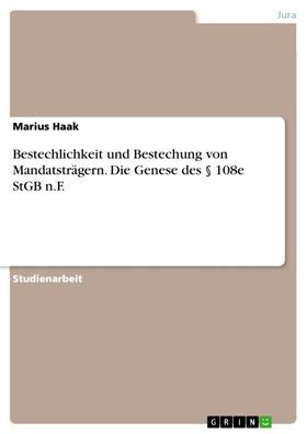 Bestechlichkeit und Bestechung von Mandatsträgern. Die Genese des § 108e StGB n.F.