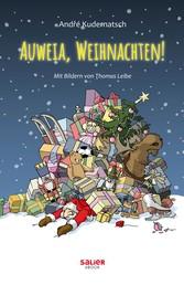 Auweia, Weihnachten! - Ziemlich nikolausige Geschichten