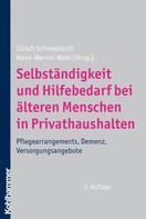 Ulrich Schneekloth: Selbständigkeit und Hilfebedarf bei älteren Menschen in Privathaushalten