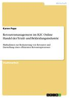 Karen Pape: Retourenmanagement im B2C Online Handel der Textil- und Bekleidungsindustrie