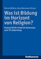 Harry Noormann: Was ist Bildung im Horizont von Religion?