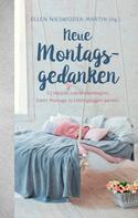 Ellen Nieswiodek-Martin: Neue Montagsgedanken ★★★★