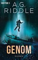A. G. Riddle: Genom - Die Extinction-Serie 2 ★★★★