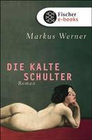 Markus Werner: Die kalte Schulter ★★★★