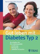 Arthur Teuscher: Gut leben mit Diabetes Typ 2 ★★★★