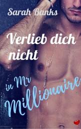 Verlieb dich nicht in Mr Millionaire - Liebesroman