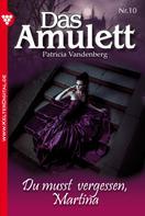 Patricia Vandenberg: Das Amulett 10 – Liebesroman ★★★★★