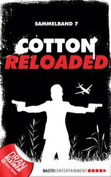 Cotton Reloaded - Sammelband 07 - 3 Folgen in einem Band