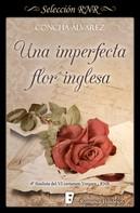 Concha Álvarez: Una imperfecta flor inglesa