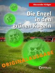 Die Engel in den grünen Kugeln – Originalausgabe - Wissenschaftlich-phantastischer Roman