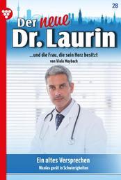 Der neue Dr. Laurin 28 – Arztroman - Ein altes Versprechen