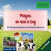 PONS Hörbuch Deutsch als Fremdsprache: Morgens um neun in Isny - 20 landestypische Hörgeschichten zum Deutschlernen (B1-B2)