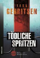 Tess Gerritsen: Tödliche Spritzen ★★★★