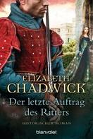 Elizabeth Chadwick: Der letzte Auftrag des Ritters ★★★★