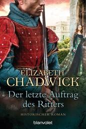 Der letzte Auftrag des Ritters - Historischer Roman