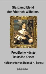 Glanz und Elend der Friedrich - Wilhelms - Preußische Könige - Deutsche Kaiser, Hofberichte