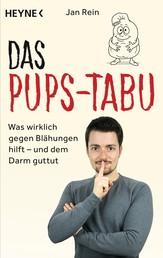 Das Pups-Tabu - Was wirklich gegen Blähungen hilft – und dem Darm guttut