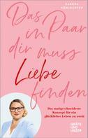 Sandra Köhldorfer: Das Paar in dir muss Liebe finden