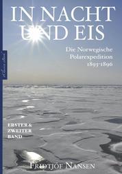 In Nacht und Eis – Die Norwegische Polarexpedition 1893–1896   Alle Bände in einem eBook - Mit 400 Bildern und Illustrationen; über 200 Fußnoten