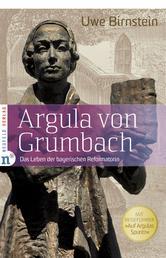"""Argula von Grumbach - Das Leben der bayerischen Reformatorin - Mit Reiseführer """"Auf Argulas Spuren"""