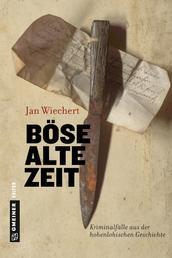 Böse alte Zeit - Kriminalfälle aus der hohenlohischen Geschichte