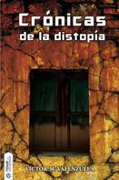 Víctor M. Valenzuela: Crónicas de la distopía