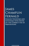 James Champlin Fernald: English Synonyms and Antonyms with Notes on the Crect Use of Prepositions
