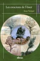 Josep Xurigué: Les estacions de l'ésser