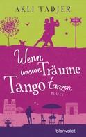 Akli Tadjer: Wenn unsere Träume Tango tanzen ★★★