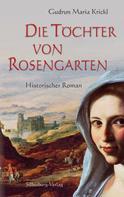 Gudrun Maria Krickl: Die Töchter von Rosengarten ★★★