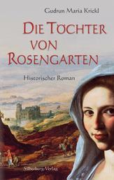 Die Töchter von Rosengarten - Historischer Roman