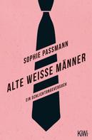 Sophie Passmann: Alte weiße Männer ★★★★