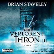 Der verlorene Thron - Die Thron Trilogie 1 (Ungekürzt)