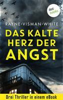 Sarah Rayne: Das kalte Herz der Angst: Drei Thriller in einem eBook