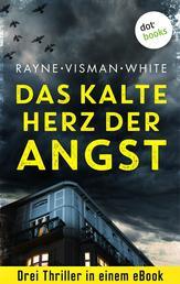"""Das kalte Herz der Angst: Drei Thriller in einem eBook - """"Todeskammer"""" von Sarah Rayne, """"The Girl in the Room"""" von Janni Visman und """"Die Einsamkeit der Lüge"""" von Gillian White"""
