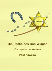 Die Rache des Don Wiggerl - Ein bayerischer Western