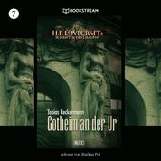 Gotheim an der Ur - H. P. Lovecrafts Schriften des Grauens, Folge 7 (Ungekürzt)